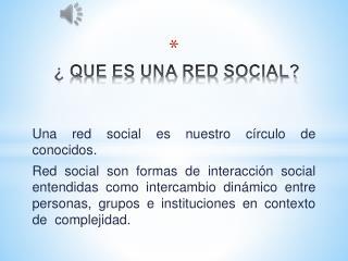 ¿ QUE ES UNA RED SOCIAL?