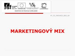 VY_32_INOVACE_EKO_04 MARKETINGOVÝ  MIX