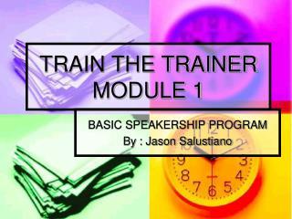 TRAIN THE TRAINER MODULE 1