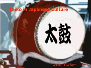 Taiko in Japanese Culture