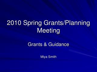 2010 Spring Grants/Planning Meeting