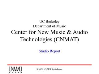UC Berkeley  Department of Music Center for New Music & Audio Technologies (CNMAT)