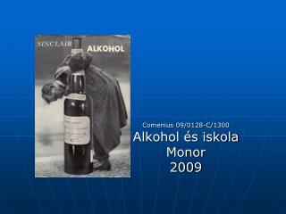 Comenius 09/0128-C/1300 Alkohol és iskola Monor 2009