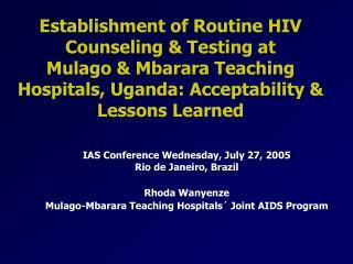 IAS Conference Wednesday, July 27, 2005 Rio de Janeiro, Brazil Rhoda Wanyenze