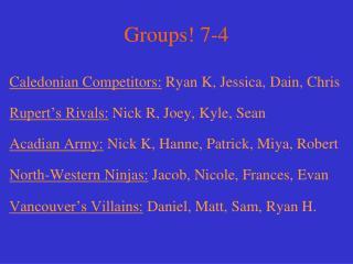 Groups! 7-4