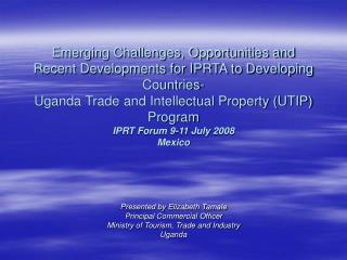 Presented by Elizabeth Tamale Principal Commercial Officer Ministry of Tourism, Trade and Industry