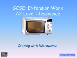 GCSE: Extension Work  A2 Level :Resonance