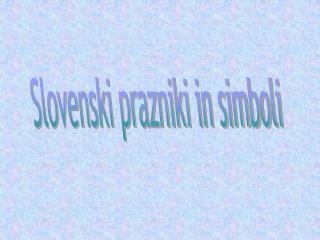 Slovenski prazniki in simboli