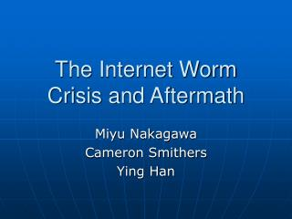 The Internet Worm Crisis and Aftermath