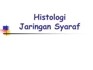Histologi  Jaringan Syaraf