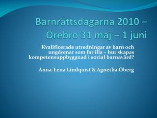 Barnrättsdagarna 2010 – Örebro 31 maj – 1 juni
