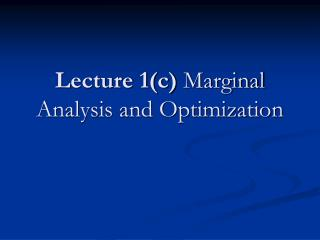 Lecture 1c Marginal Analysis and Optimization