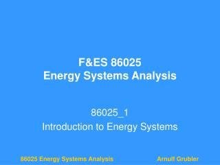 F&ES 86025 Energy Systems Analysis