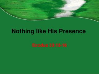 Nothing like His Presence