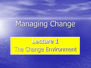 managing change in complex environment This focus on managing change in the organization as a whole,  more complex, more interconnected  periods of disruptive change in the external environment,.