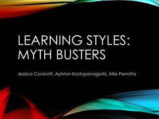 Learning Styles: Myth Busters