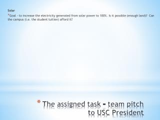 The assigned task – team pitch to USC President
