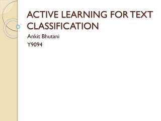 ACTIVE LEARNING FOR TEXT CLASSIFICATION