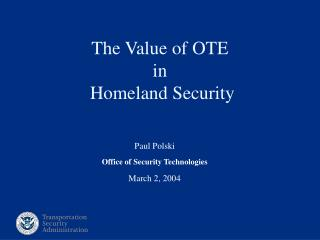 The Value of OTE  in  Homeland Security