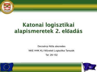 Katonai logisztikai alapismeretek 2. előadás