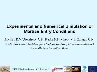 Experimental and Numerical Simulation of Martian Entry Conditions