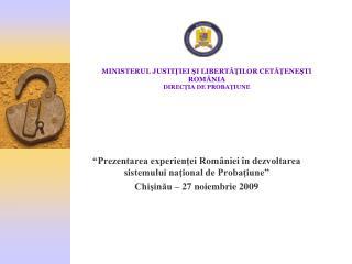 MINISTERUL JUSTIŢIEI ŞI LIBERTĂŢILOR CETĂŢENEŞTI ROMÂNIA DIREC ŢIA DE PROBAŢIUNE