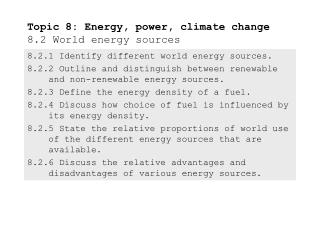Topic 8: Energy, power, climate change 8.2 World energy sources