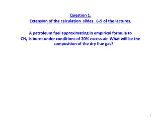 Question 1. Extension of the calculation  slides   6-9 of the lectures.