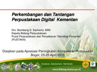 Disajikan pada  Apresiasi Peningkatan Kompetensi Pustakawan Bogor, 23 - 25  April 2013