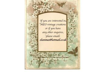 If you are interested in MEO vintage  creations  or if you have  any  other enquires,