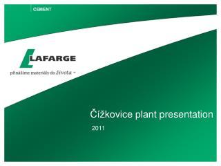 Čížkovice plant  presentation