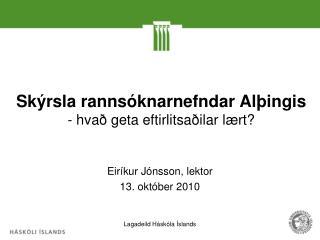 Skýrsla rannsóknarnefndar Alþingis - hvað geta eftirlitsaðilar lært?