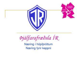 Þjálfarafræðsla ÍR  Næring í hópíþróttum Næring fyrir keppni