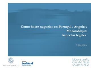 Como hacer negocios en Portugal , Angola y Mozambique:  Aspectos legales .