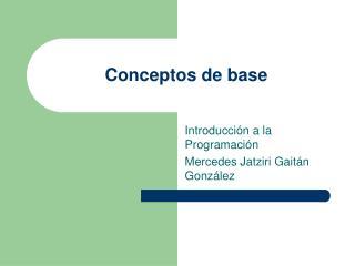 Conceptos de base