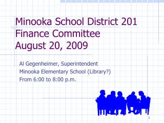 Minooka School District 201 Finance Committee August 20, 2009