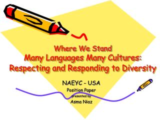 Where We Stand Many Languages Many Cultures: Respecting and Responding to Diversity