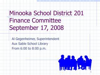 Minooka School District 201 Finance Committee September 17, 2008