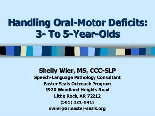 Handling Oral-Motor Deficits:  3- To 5-Year-Olds