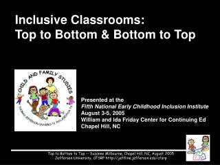 Inclusive Classrooms:  Top to Bottom & Bottom to Top