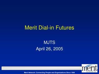 Merit Dial-in Futures