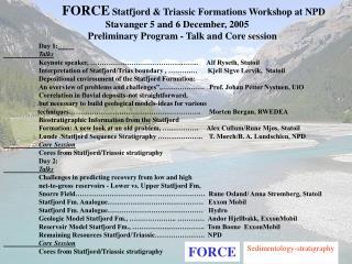 FORCE Statfjord & Triassic Formations Workshop at NPD  Stavanger 5 and 6 December, 2005
