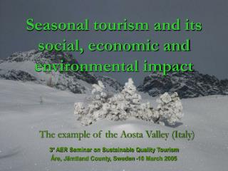 Seasonal tourism and its social, economic and environmental impact