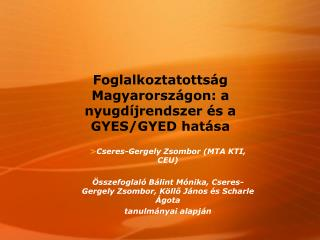 Foglalkoztatottság Magyarországon: a nyugdíjrendszer és a GYES/GYED hatása