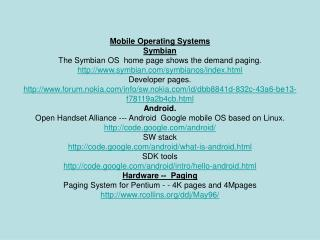 Mobile Operating Systems Symbian The Symbian OS  home page shows the demand paging.