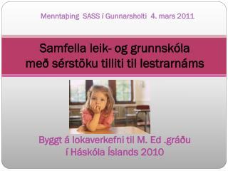 Byggt á lokaverkefni til M. Ed .gráðu í Háskóla Íslands 2010