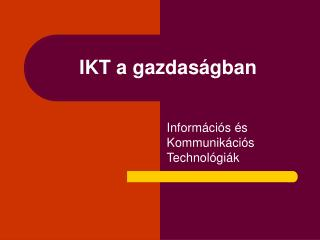IKT a gazdas�gban