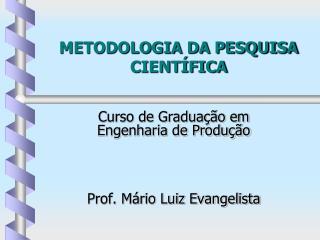 METODOLOGIA DA PESQUISA CIENT FICA
