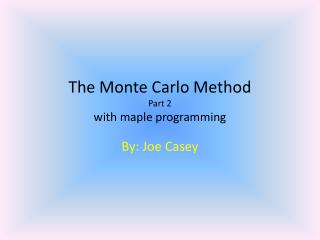 The Monte Carlo Method Part 2 with maple programming