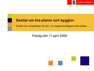 Fredag den 11 april 2008